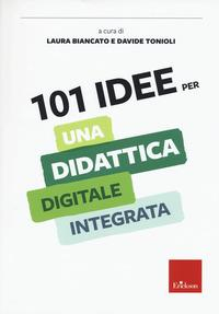 101 idee per una didattica digitale integrata