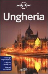 Ungheria / [edizione scritta e aggiornata da Steve Fallon, Anna Kaminski, Caroline Sieg]