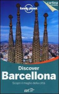 Discover Barcellona : scopri il meglio della città / edizione scritta e aggiornata da Regis St. Louis, Vesna Maric, Anna Kaminski