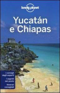 Yucatan e Chiapas