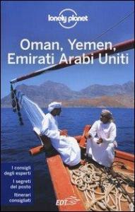 Oman, Yemen, Emirati Arabi Uniti/ edizione scritta e aggiornata da Jenny Walker, Stuart Butler, Andrea Schulte-Peevers