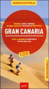 Gran Canaria : i consigli di chi vive / Izabella Gawin ; [traduzione dal tedesco di Annalisa Bonicalzi]
