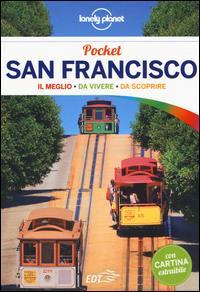 San Francisco pocket: il meglio, da vivere, da scoprire