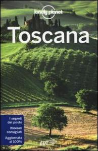 Toscana / edizione scritta e aggiornata da Alessandro Agostinelli, Remo Carulli, Sara Fiorillo