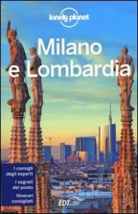 Milano e Lombardia / edizione scritta da Giacomo Bassi, Luigi Farrauto, Mauro Garofalo