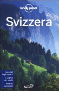 Svizzera / [edizione scritta e aggiornata da Nicola Williams ... et al.]