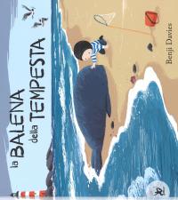 La balena della tempesta / Benji Davies