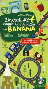 L'incredibile viaggio di una buccia di banana