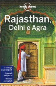 Rajasthan, Delhi e Agra / edizione scritta e aggiornata da Paul Clammer, Abigail Blasi, Kevin Raub