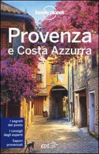 Provenza e Costa Azzurra / edizione scritta e aggiornata da Alexis Averbuck, Oliver Berry, Nicola Williams