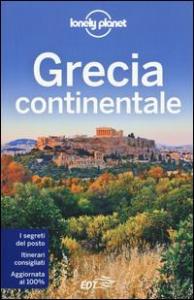 Grecia continentale / edizione scritta e aggiornata da Korina Miller [e altri]