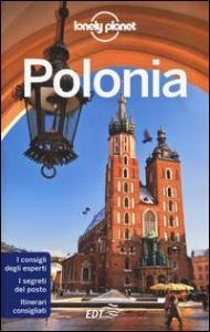 Polonia / edizione scritta e aggiornata da Mark Baker, Marc Di Duca, Tim Richards
