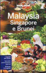 Malaysia, Singapore e Brunei / edizione scritta e aggiornata da Isabel Albiston ... [et al.]