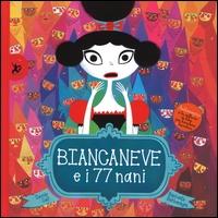 Biancaneve e i 77 nani / Davide Calì, Raphaëlle Barbanegre