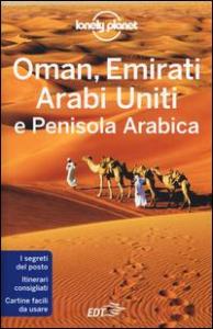 Oman, Emirati Arabi Uniti e Penisola Arabica / edizione scritta e aggiornata da Jenny Walker, Anthony Ham, Andrea Schulte-Peevers