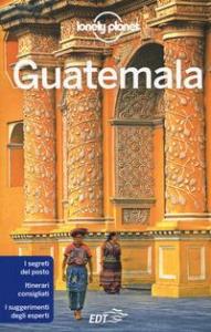 Guatemala / edizione scritta e aggiornata da Lucas Vidgen, Daniel C. Schechter
