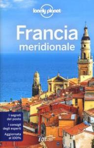 Francia meridionale / edizione scritta e aggiornata da Nicola Williams ... [et al.]