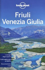 Friuli Venezia Giulia / edizione scritta da Luigi Farrauto, Piero Pasini