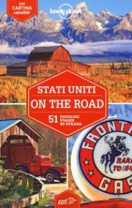 Stati Uniti on the road : 51 favolosi viaggi su strada / edizione scritta e aggiornata da Simon Richmond ... [et al.]