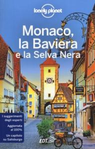 Monaco, la Baviera e la Selva Nera / Marc Di Duca, Kerry Christiani