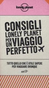 Consigli Lonely Planet per un viaggio perfetto