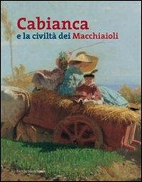 Cabianca e la civiltà dei Macchiaioli