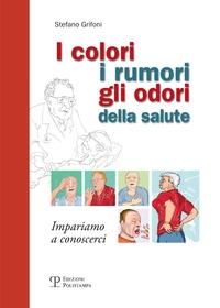 I colori, i rumori, gli odori della salute