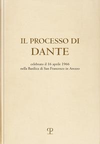 Il processo di Dante celebrato il 16 aprile 1966 nella Basilica di san Francesco in Arezzo