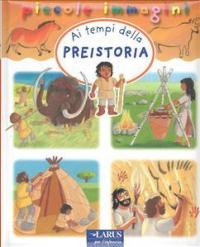 Ai tempi della preistoria