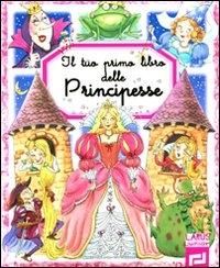 Il tuo primo libro delle principesse