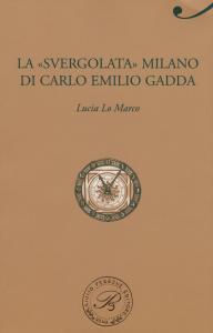 """La """"svergognata"""" Milano di Carlo Emilio Gadda"""