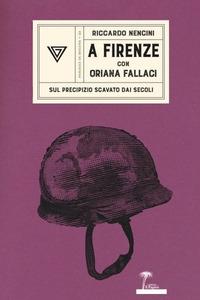 A Firenze con Oriana Fallaci