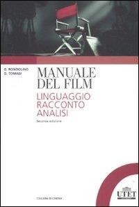 Manuale del film : linguaggio, racconto, analisi / Gianni Rondolino, Dario Tomasi