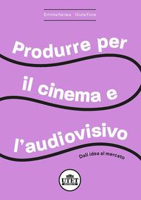 Produrre per il cinema e l'audiovisivo