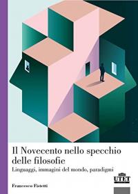 Il Novecento nello specchio delle filosofie
