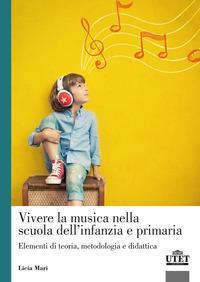 Vivere la musica nella scuola dell'infanzia e primaria