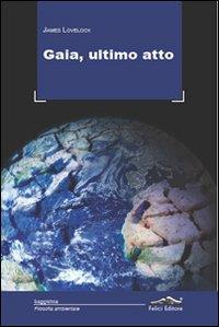Gaia, ultimo atto