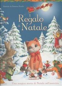 Il regalo di Natale / illustrato da Susanna Ronchi