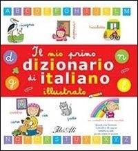 Il mio primo dizionario di italiano illustrato