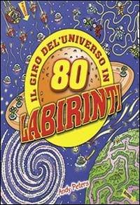 Il giro dell'universo in 80 labirinti