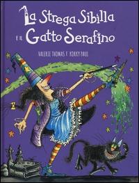 La strega Sibilla e il gatto Serafino / Valerie Thomas e Korky Paul