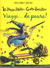 La strega Sibilla e il gatto Serafino. Viaggi... da paura!