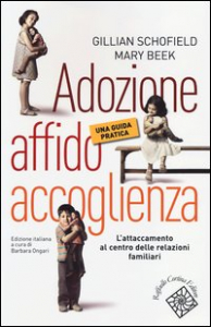 Adozione, affido, accoglienza : una guida pratica / Gillian Schofield, Mary Beek