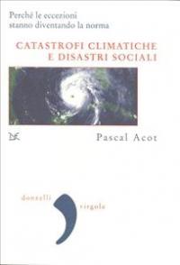 Catastrofi climatiche e disastri sociali