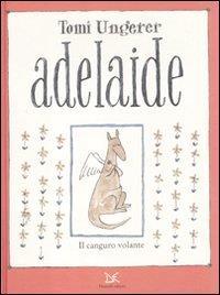 Adelaide : il canguro volante / Tomi Ungerer