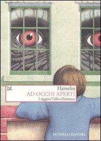 Ad occhi aperti : leggere l'albo illustrato / Hamelin