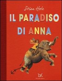 Il paradiso di Anna / Stian Hole ; traduzione di Bruno Berni