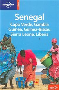 Senegal : Capo Verde, Gambia, Guinea, Guinea-Bissau, Sierra Leone, Liberia / Anthony Ham ... [et al.]