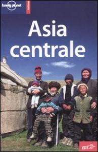 Asia centrale / Bradley Mayhew [e altri]