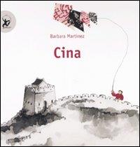 Cina / testo e illustrazioni Barbara Martinez